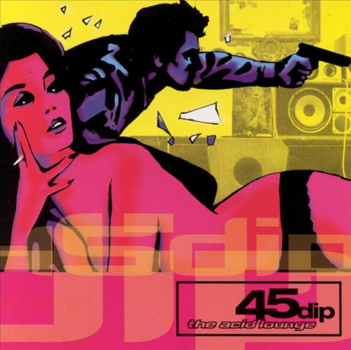 album cover for 45 Dip and link to album page